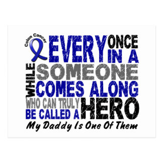 HERO COMES ALONG 1 Daddy COLON CANCER T-Shirts Postcard
