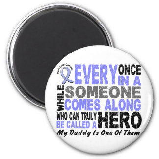 HERO COMES ALONG 1 Daddy PROSTATE CANCER Magnets