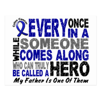 HERO COMES ALONG 1 Father COLON CANCER T-Shirts Postcard