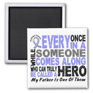 HERO COMES ALONG 1 Father PROSTATE CANCER Fridge Magnet