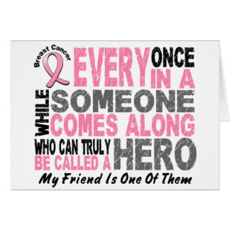 HERO COMES ALONG 1 Friend BREAST CANCER T-Shirts Card