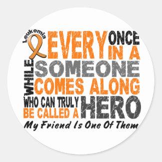 HERO COMES ALONG 1 Friend LEUKEMIA T-Shirts Round Sticker