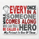 HERO COMES ALONG 1 Friend LUNG CANCER Mouse Pads