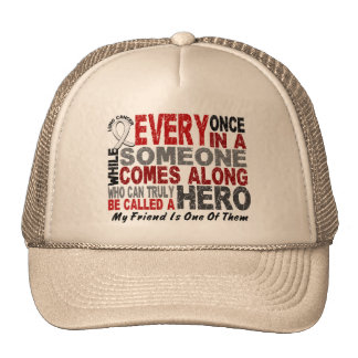 HERO COMES ALONG 1 Friend LUNG CANCER Trucker Hat