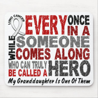 HERO COMES ALONG 1 Granddaughter LUNG CANCER Mouse Pad