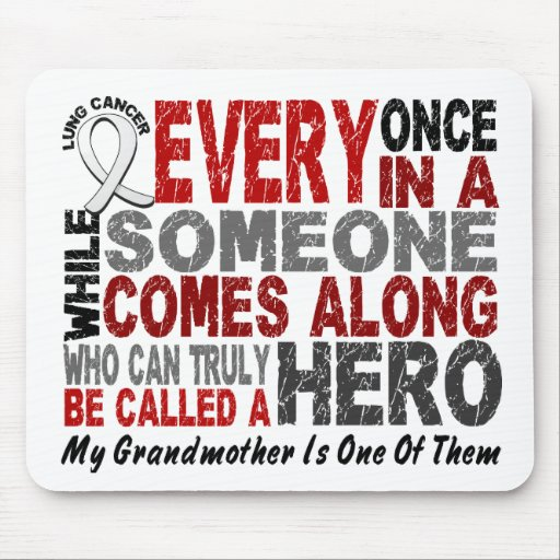 HERO COMES ALONG 1 Grandmother LUNG CANCER Mouse Pad