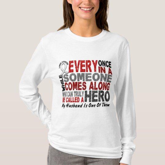 Hero Comes Along 1 Husband Lung Cancer T-Shirt