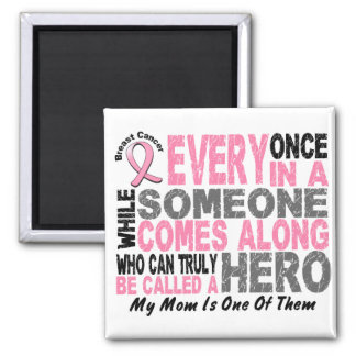 HERO COMES ALONG 1 Mom BREAST CANCER T-Shirts 2 Inch Square Magnet