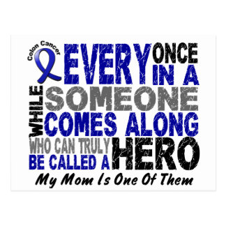 HERO COMES ALONG 1 Mom COLON CANCER T-Shirts Postcard