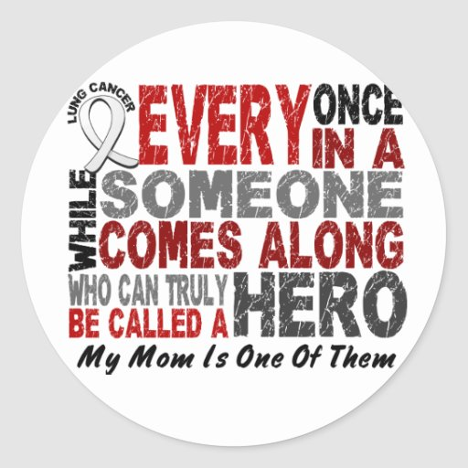 Hero Comes Along 1 Mom Lung Cancer Stickers