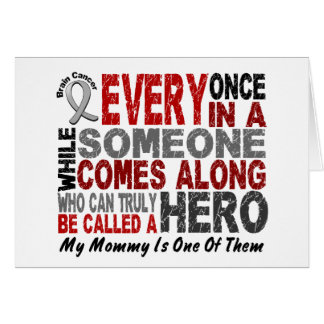 HERO COMES ALONG 1 Mommy BRAIN CANCER T-Shirts Card