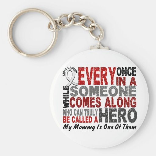 HERO COMES ALONG 1 Mommy LUNG CANCER Basic Round Button Keychain