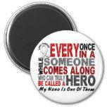 HERO COMES ALONG 1 Nana LUNG CANCER Fridge Magnets