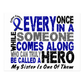 HERO COMES ALONG 1 Sister COLON CANCER T-Shirts Postcard