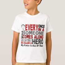 Hero Comes Along 1 Sister Lung Cancer T-Shirt