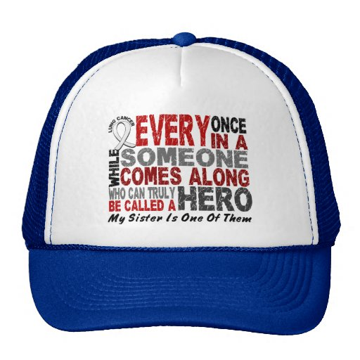 Hero Comes Along 1 Sister Lung Cancer Trucker Hat