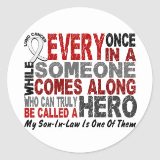 HERO COMES ALONG 1 Son-In-Law LUNG CANCER Classic Round Sticker