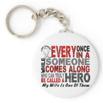 Hero Comes Along 1 Wife Lung Cancer Keychain