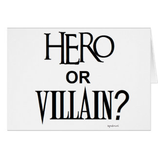 Hero or Villian Greeting Card