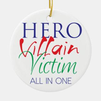Hero Villain Victim - All in One Ceramic Ornament