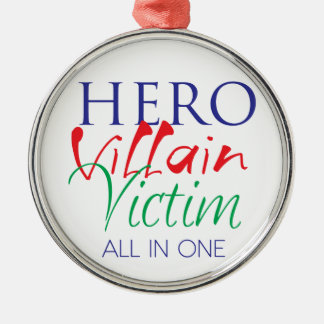 Hero Villain Victim - All in One Metal Ornament
