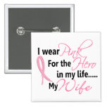 HÉROE EN MI VIDA, MI ESPOSA 1 del cáncer de pecho Pins