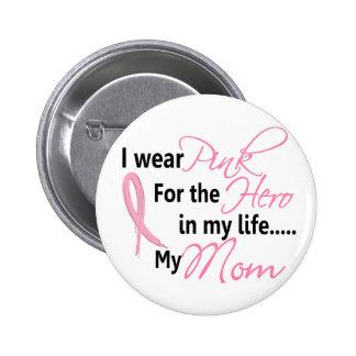 HÉROE EN MI VIDA, MI MAMÁ 1 del cáncer de pecho Pins