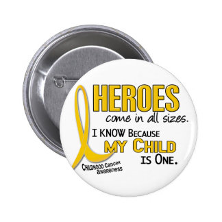 Heroes All Sizes 1 Child CHILDHOOD CANCER Button