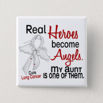 Heroes Become Angels Aunt Lung Cancer Button