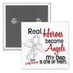 Heroes Become Angels Dad Lung Cancer Pinback Button