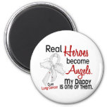 Heroes Become Angels Daddy Lung Cancer 2 Inch Round Magnet