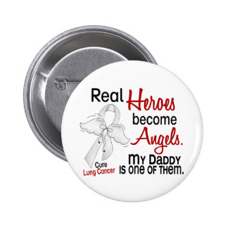 Heroes Become Angels Daddy Lung Cancer Button