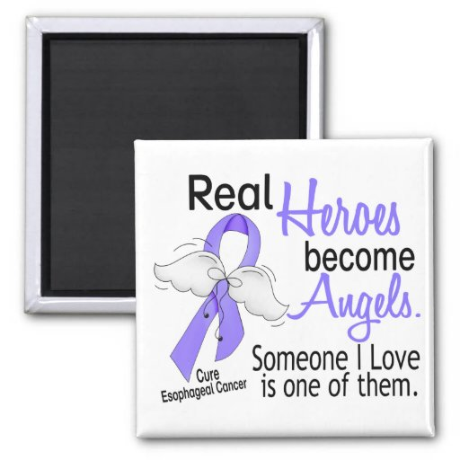 Heroes Become Angels Esophageal Cancer Fridge Magnet