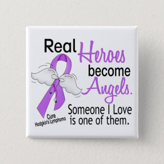 Heroes Become Angels Hodgkins Lymphoma Pinback Button