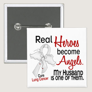 Heroes Become Angels Husband Lung Cancer Button