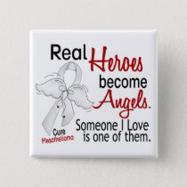Heroes Become Angels Mesothelioma Pinback Button