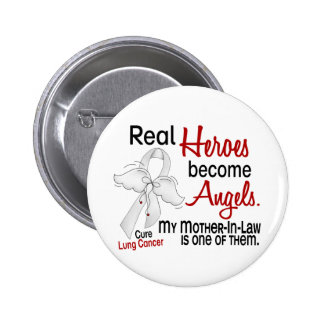 Heroes Become Angels Mother-In-Law Lung Cancer 2 Inch Round Button