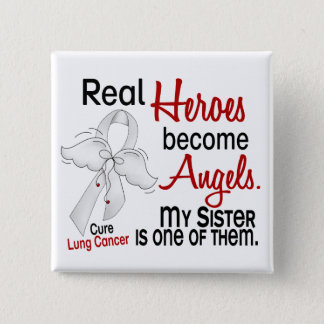 Heroes Become Angels Sister Lung Cancer Pinback Button