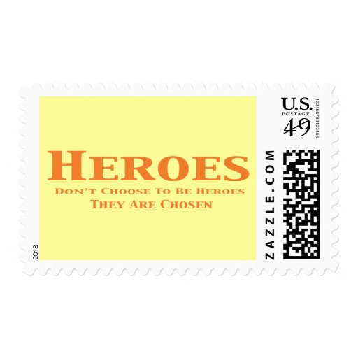 Heroes Don't Choose to Be Heroes They Are Chosen Postage