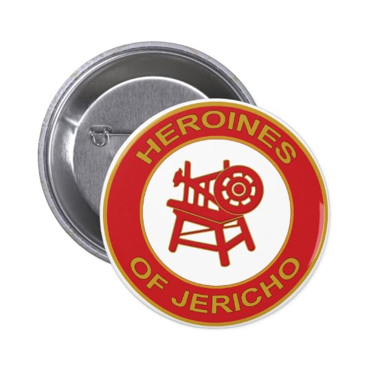 Heroines of Jericho Pinback Button