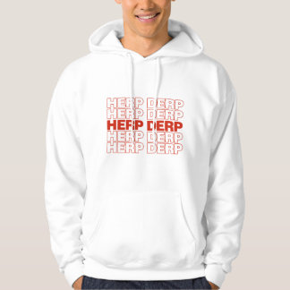 HERP DERP HOODIE