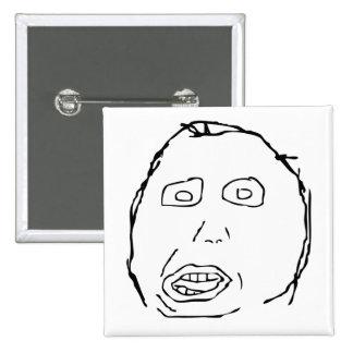 Herp Derp Idiot Rage Face Meme Pinback Buttons