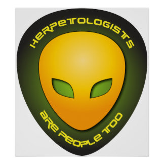 Herpetologists Are People Too Poster