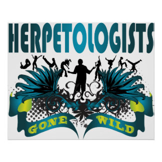 Herpetologists Gone Wild Posters
