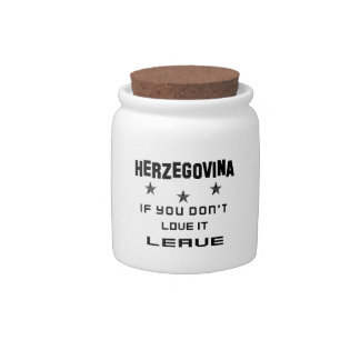 Herzegovina If you don't love it, Leave Candy Dish