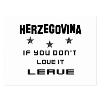 Herzegovina If you don't love it, Leave Postcard