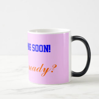 He's coming soon!, magic mug