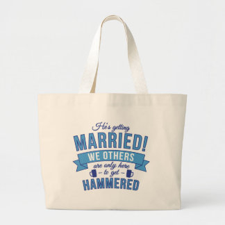 Hes getting married - we others get hammered tote bag