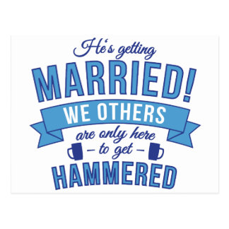 Hes getting married - we others get hammered postcard