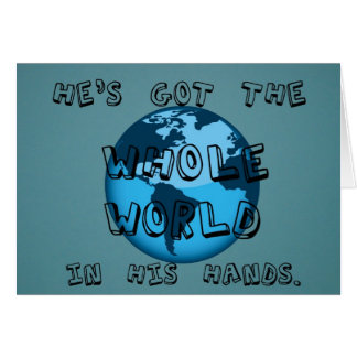 He's got the whole world in His hands. Card